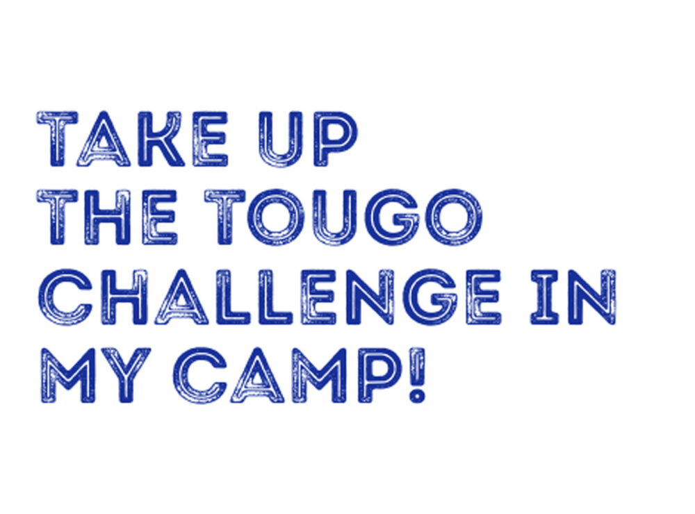 Campaign – TOUGO challenge in my camp!