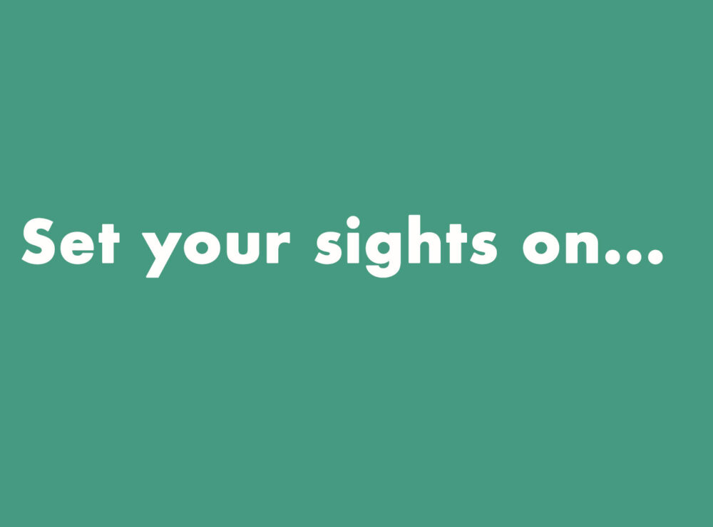 Set your sights on… Feeling fantastic